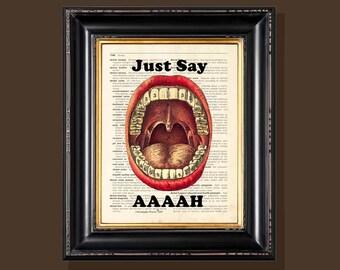 """Fine Art Print - """"Just Say AAAAH"""" - 8.5""""x11"""", Vintage Dentist print, Orthodontist gift, Dentist gift, Dental Assistant gift"""