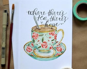 Watercolor Note Card/ Tea Art Card/ Just Because Card/ Friendship Card/ Blank Encouragement Card/ Tea Cup Hope Card- 5x7