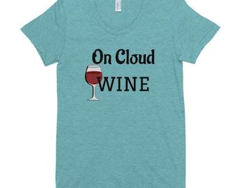 On Cloud Wine - Women's Crew Neck T-shirt, wine Mother's Day shirt, wine tee, wine lover t shirt