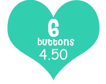 6 flair buttons for 4.50