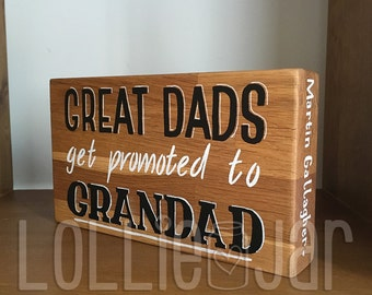 Solid Oak Block Great Dads get promoted to Grandad (Can be Personalised)