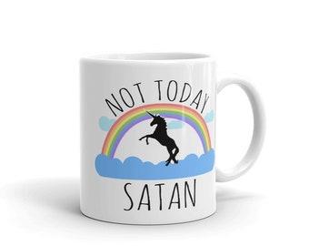 Not Today Satan Unicorn and Rainbows Mug