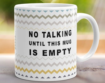 No Talking Until This Mug is Empty Morning Coffee Breakfast Funny Gift Cup