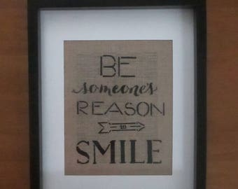 """BE someone's REASON to SMILE - 8x10"""" Burlap Insert for Frame - Shabby Chic"""