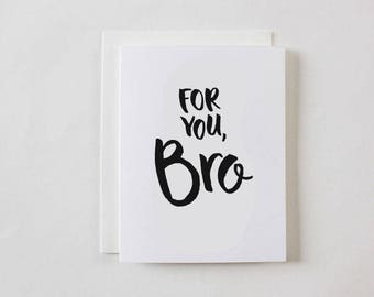 For you, Bro Greeting Card