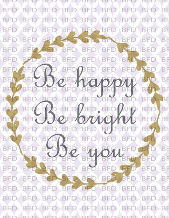 Be Happy Be Bright Be You Cuttable Svg File Decorative Movtivational Quote  Pretty Wall Decor Decorative Pillow SVG EPS PNG From BurgessFamilyDesign On  Etsy ...