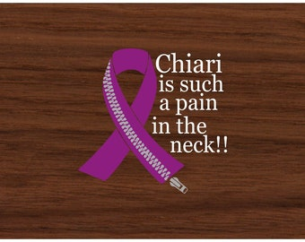 Chiari Is Such a Pain in the Neck Decal