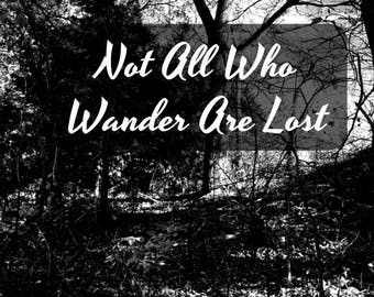 "Printable Farmhouse Art ""Not All Who Wander Are Lost"" Farmhouse Wall Art, 8""x10"", Digital Download"