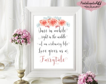 """Printable Quote """"Once in awhile, right in the middle of an ordinary life, love gives us a fairytale"""", Love Quote, Love Print, Love printable"""
