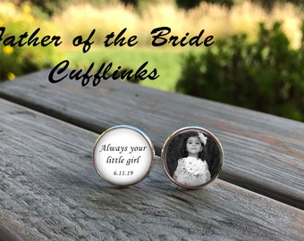 Always your little girl - Father of the Bride gift - Father of the bride, photo cufflinks - Father of the bride cufflinks - wedding gift dad