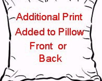 PILLOW ADD ON -  additional print added to any pillow
