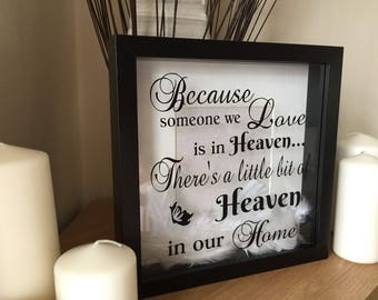 Because Someone We Love Is In Heaven.... Box Frame.