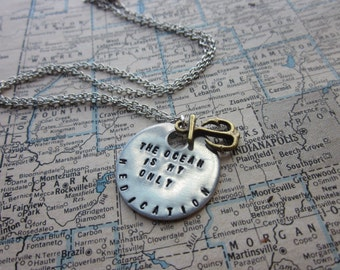 The Ocean Is My Only Medication - Hand Stamped Pendant Necklace