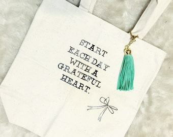 Inspirational Tote Bag//Start each day with a grateful heart
