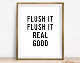 Bathroom Wall Decor,Bathroom Wall Art Print, Laundry Room Decor,Bathroom Art, Bathroom Decor,Printable Art, Flush It Real Good,Bathroom Sign