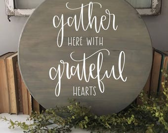 Gather Here With Grateful Hearts - Wood Sign