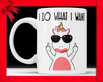 I Do What I Want Unicorn Mug I Do What I Want Coffee Mug Funny Unicorn Mug Unique Unicorn Mug Unicorn Gifts Unicorn Coffee Mug Statement Mug