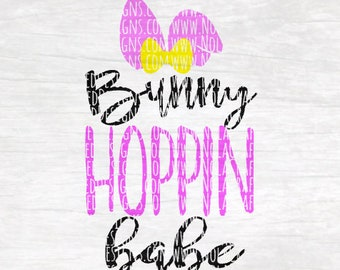 Bunny Svg Cut File - Easter Svg Cut File - My First Easter Svg Cut File - Bunny Ears Svg Cut File - Bunny Hoppin Babe Svg png - dxf - eps