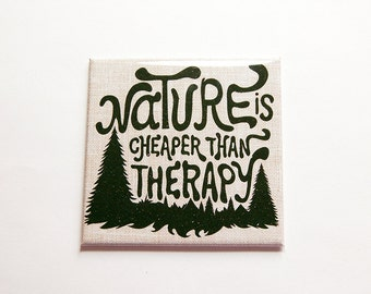 Nature Magnet, Nature is cheaper than therapy, Large Square Magnet, Fridge magnet, Inspirational magnet, Mountains Nature, Earth (7166)