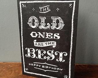 Old Ones Card - Birthday Card - Thank you Card - Chalk Art Card - The Old Ones Are The Best - Card for Teacher - Teacher Card - Chalk Card