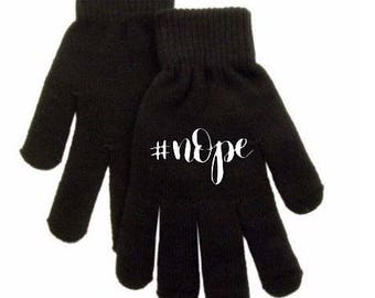 Nope #nope Funny Trendy Touch Screen Compatible Texting Stretch Knit Gloves Winter Clothes Jenuine Crafts