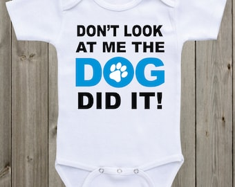 The Dog Did it Baby Onesie Funny Onesie Funny Baby Onesie Funny Baby Shirts Baby Boy Baby Girl Oneise Baby Shower Gifts Funny Baby Gifts