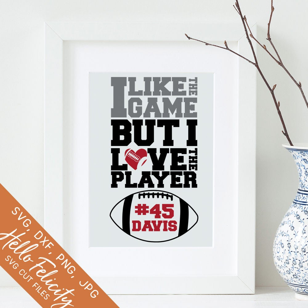 Download Football Svg I Like the Game But I Love the Player Svg Dxf