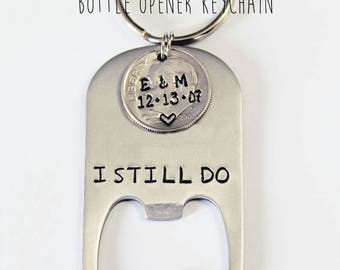 BOTTLE OPENER with dime keychain. 10 year anniversary. Ten year anniversary. U.S. DIME. Bottle Opener Keychain. 10 Years. Dime. I Still Do.
