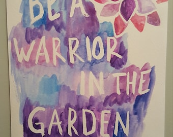 Be a Warrior in the garden - Original