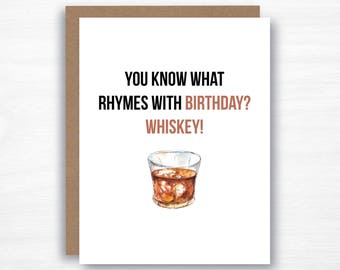 Whiskey Birthday Card  - Whiskey Card - Funny Birthday Card - You What Rhymes with Birthday - Dad Birthday Card - Husband Birthday Card