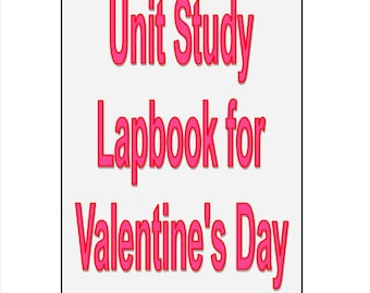 Valentine's Day Lapbook Unit Study for learning about Valentine