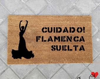 """Felpudo """"Cuidado! Flamenca Suelta"""""""