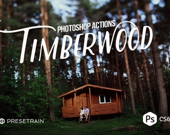 Timberwood Portrait Actions - natural, rustic and cinematic actions for portrait, landscape and blog imagery - for Adobe Photoshop CS6 & CC