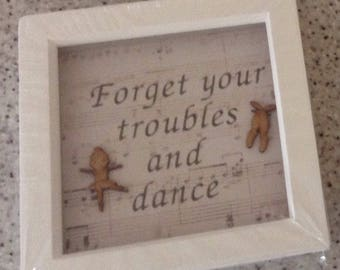 Forget your troubles and dance, Box Frame, Dancing gift