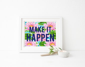 "PRINTABLE Art ""Make It Happen"" Dorm Decor College Decor Dorm Wall Art College Wall Art Back to School Dorm Art Print Home Decor"