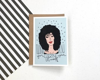 Thank You for Cher-ing Your Life With Me - Greeting Card