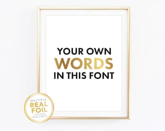 Custom Print, Your Own Words In Foil, Photo wall Print, Real Foil Print, Gold foil, Silver foil, 8x10, Home Decor Print,  Wall Art, Quote