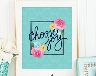 Inspirational Printable - Choose Joy - Floral Printable - Joyful Art - Flower Print - Watercolor Art