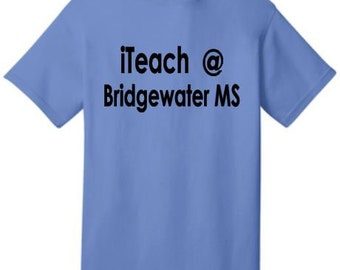 I Teach at <Your School Name> T-Shirt