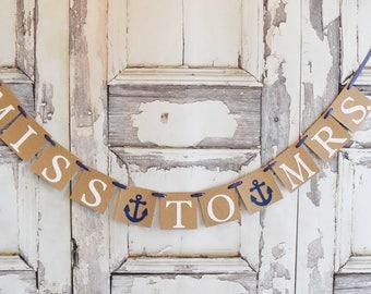 Miss to Mrs. banner, Miss To Mrs. garland, nautical Bride banner, beach bridal shower decorations, bridal shower decorations, bachelorette