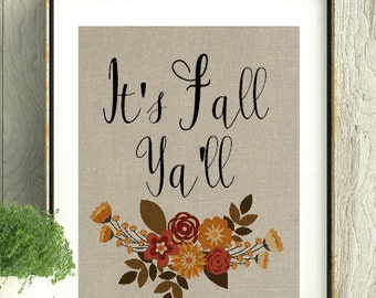 Southern Decor, Fall Home Decor, Fall Wall Art,Southern Living, Fall, Fall Colors, Ya'll, Fall Art, Fall Print, Fall Sayings, It's Fall
