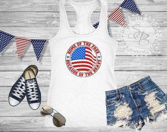 Home of the Brave Because of the Free / Ladies 4th of July Shirt / Patriotic Ladies Shirt / Bella Canvas Sleeveless Muscle / Next Level Tank
