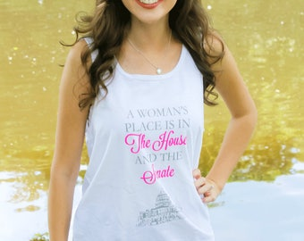 A Woman's Place Is In The House and Senate Tank – White