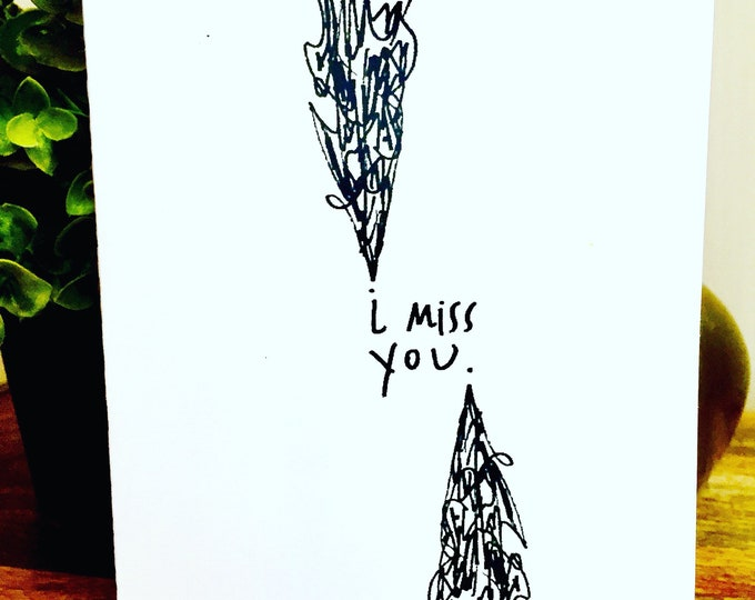 I miss you card, missing you unique, illustration, unique miss you card, handmade miss you card
