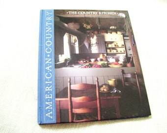THE COUNTRY KITCHEN American Country Series Hardcover Book Time Life Books 1988