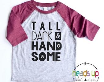 Toddler Boy Valentine's Shirt Raglan - Tall Dark and Handsome Shirt/Bodysuit - Kids Valentin'es Day tshirt - Trendy Valentine's Tee - Baby