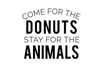 Come for the Donuts, Stay for the Animals Tees, V Necks, and Tanks