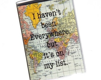 Passport Cover - I haven't Been Everywhere.. Vinyl Passport Cover. Passport Holder. Passport Case. Vintage World Map. Travel Gift Idea.