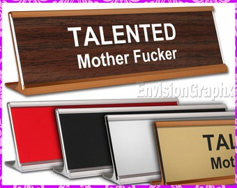 TALENTED Mother F*cker - Laser Engraved Funny Desk Name Plate Fun Gag Gift