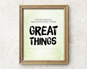 From small beginnings come great things typographic print, motivational print, motivational poster, inspirational art, typography quotes.